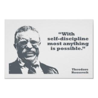 roosevelt self discipline posters r418b713d5b8a435a95df8d52622fb908 0dm 325 4 Steps For Increasing Self Discipline
