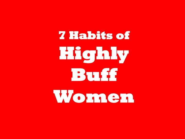 7 Habits of Highly Buff Women