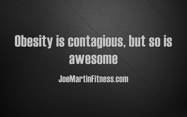 Obesity is contagious Obesity is contagious, but so is awesome