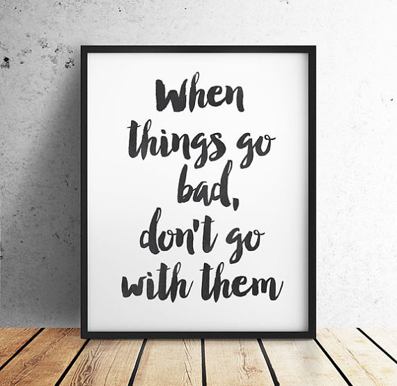When things go bad…