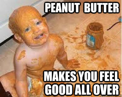 The dangers of that peanut butter life